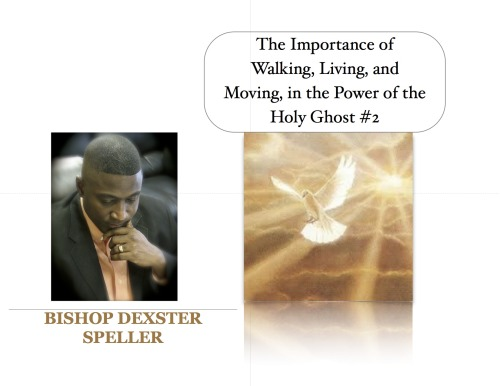 The Importance of Walking, Living, and Moving, in the Power of the Holy Ghost #2
