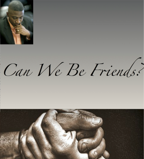 Can We Be Friends? (copy)